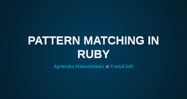 Pattern matching in Ruby